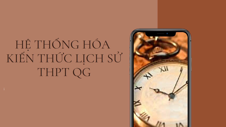 he-thong-hoa-kien-thuc-lich-su-thpt-qg